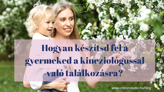 Hogyan készítsd fel a gyermeked a kineziológussal való találkozásra?