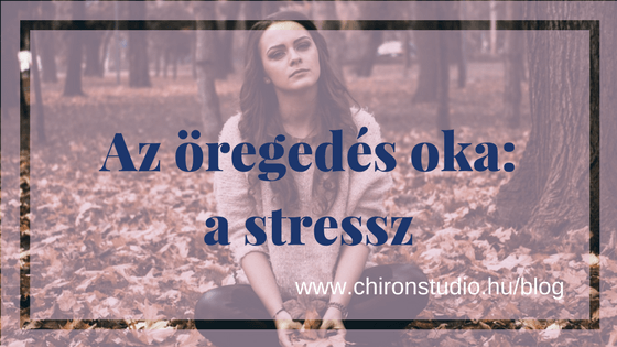 Az öregedés oka a stressz