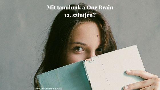 Mit tanulunk a One Brain 12-es szintjén?