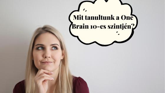 Mit tanulunk a One Brain 10. szintjén?